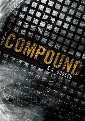 Book Cover of The Compound by S.A. Bodeen